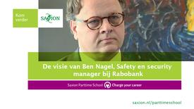 Thumbnail for entry C28 - De visie van Ben Nagel, Safety en security manager bij Rabobank - 4/7