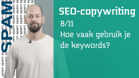 Thumbnail for entry 8/11 SEO-copywriting : hoe vaak gebruik je de keywords?