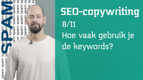Thumbnail for entry 8/11 SEO-copywriting : hoe vaak gebruik je de keywords?