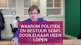 Thumbnail for entry C18 - Waarom politiek en bestuur soms door elkaar heen lopen