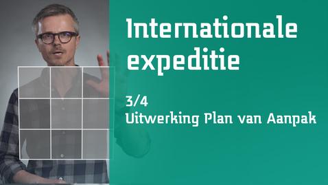 Thumbnail for entry 3/4 Internationale expeditie : uitwerking plan van aanpak