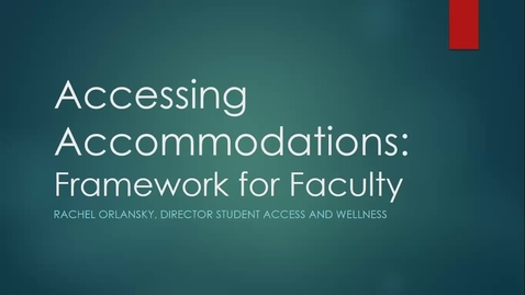 Thumbnail for entry Accessing Accommodations: A Framework for Faculty
