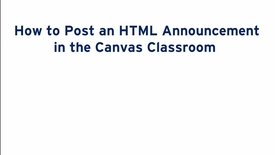 Thumbnail for entry How to Post an HTML Announcement in the Canvas Classroom