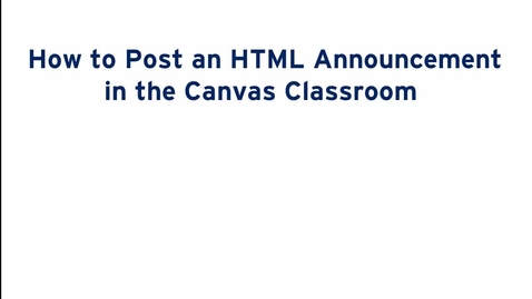 How to Post and HTML Announcement in the Canvas Classroom