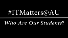 "Thumbnail for entry #ITMatters@AU ""Who Are Our Students?"""
