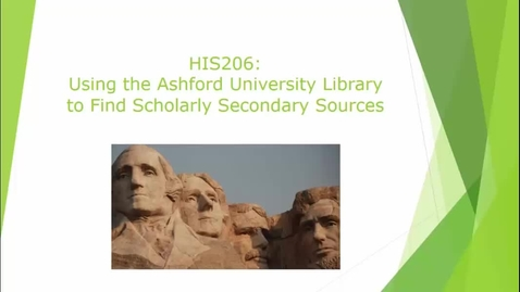 Thumbnail for entry HIS206: Using the Ashford University Library to find scholarly secondary sources