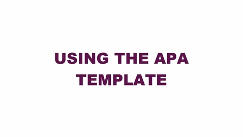 Thumbnail for entry HelpNow: Using the APA Template