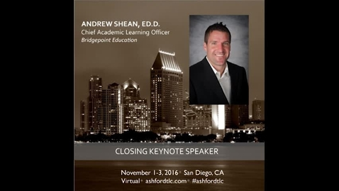 Thumbnail for entry 2016 Ashford TLC Keynote - Dr. Andrew Shean