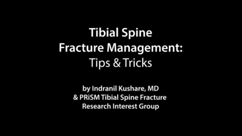 Thumbnail for entry Tibial Spine Fracture Management: Tips & Tricks