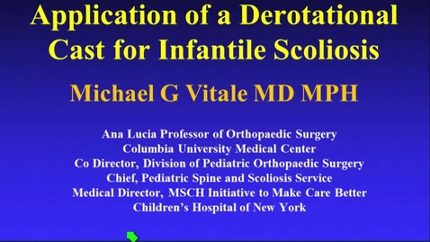 Thumbnail for entry Application of a Derotational Cast for Infantile Scoliosis