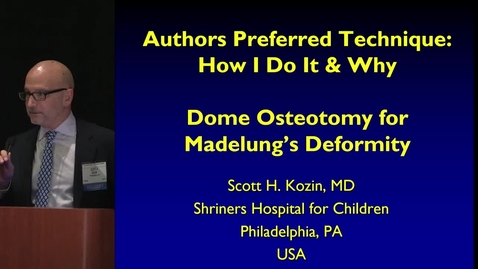 Thumbnail for entry Dome Osteotomy for Madelung's Deformity