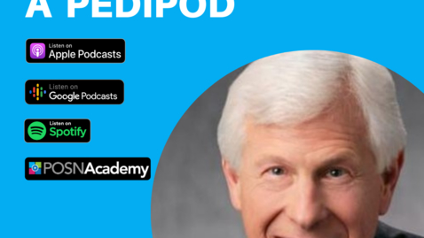 Thumbnail for entry Interview with a Pedipod: Stuart Weinstein, MD - July 2021