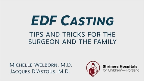 Thumbnail for entry EDF Casting: Tips and Tricks for the Surgeon and the Family