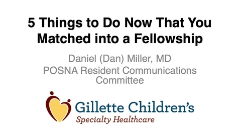 Thumbnail for entry Resident Review: 5 Things to Do Now that You've Matched into a Fellowship