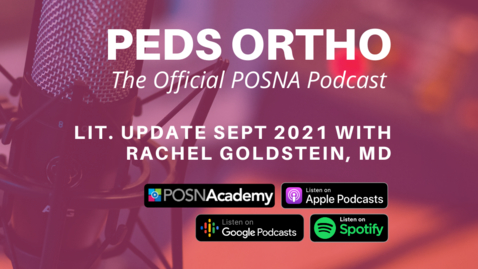 Thumbnail for entry Peds Ortho: Lit. Update Sept 2021 with Rachel Goldstein