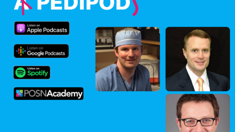 Thumbnail for entry Interview with a Pedipod: Drs Glotzbecker, Hydorn, & Shore - October 2021