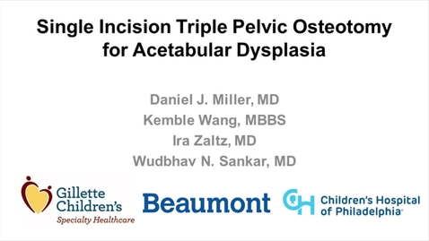Thumbnail for entry Single Incision Triple Osteotomy for the Treatment of Acetabular Dysplasia