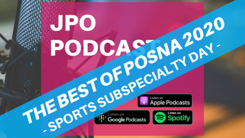 Thumbnail for entry The Best of POSNA 2020: Sports Subspecialty Day