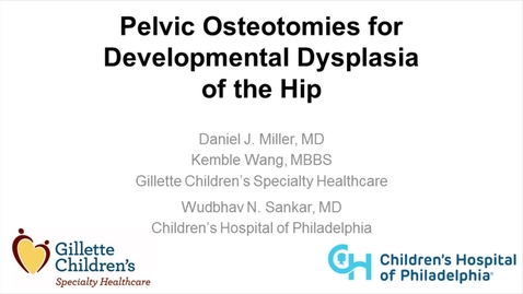 Thumbnail for entry Pelvic Osteotomies for Developmental Dysplasia of the Hip