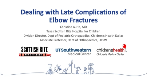 Thumbnail for entry Treating Complications of Elbow Fractures