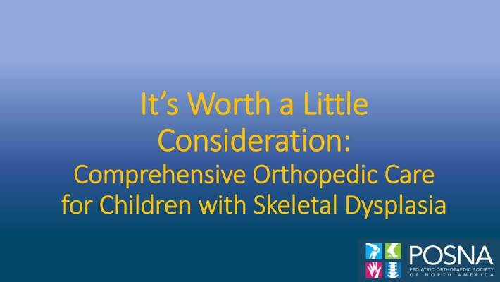 It's Worth a Little Consideration: Comprehensive Orthopedic Care for Children with Skeletal Dysplasia