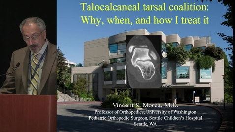Thumbnail for entry Talocalcaneal Tarsal Coalition: Why, when and how I treat it