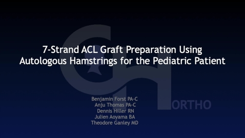 Thumbnail for entry Pediatric ACL Reconstruction Using 7-Stranded Autologous Hamstring