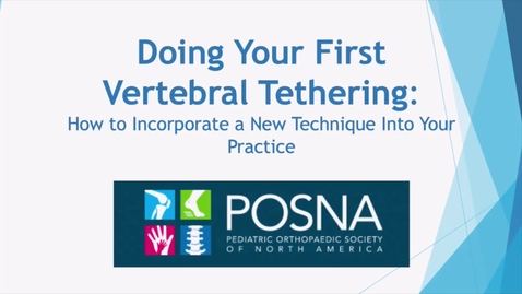Thumbnail for entry Doing Your First Vertebral Tether: How to Incorporate a New Technique Into Your Practice