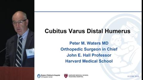Thumbnail for entry Cubitus Varus Distal Humerus