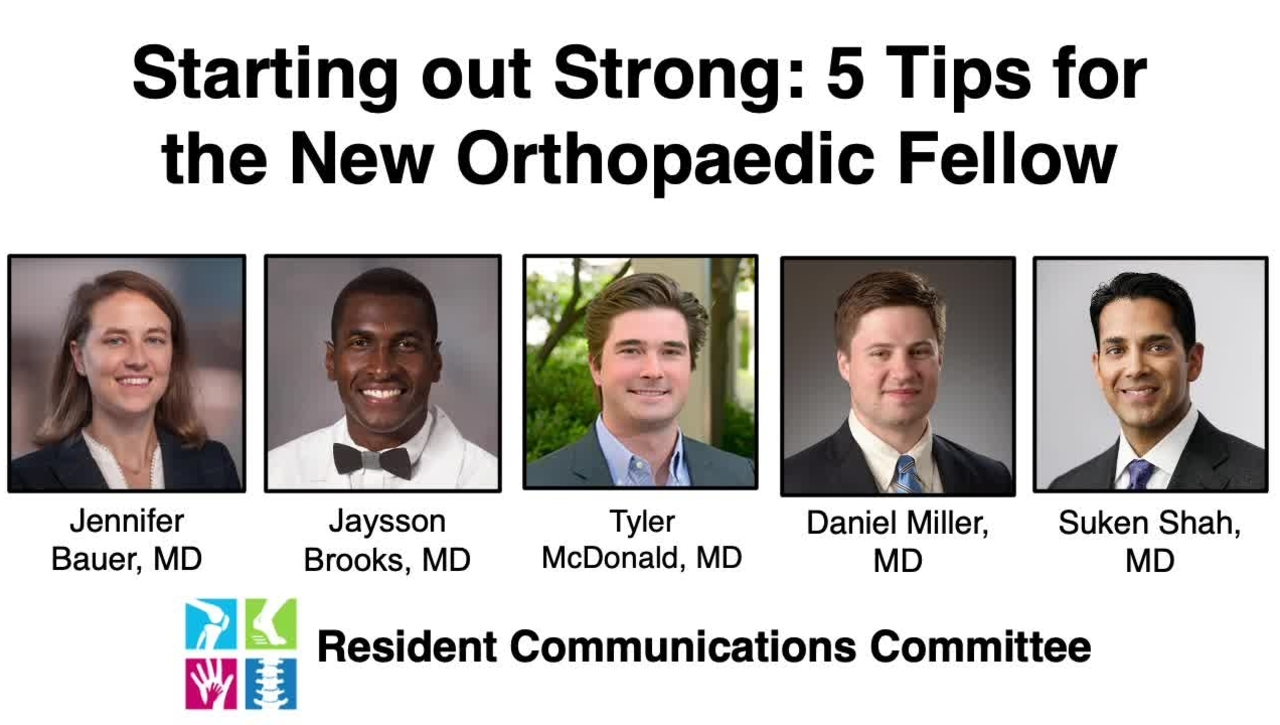Resident Review: Starting out Strong - 5 Tips for the New Orthopaedic Fellow