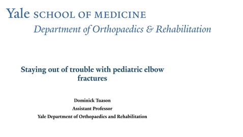 Thumbnail for entry Staying out of trouble with Pediatric Elbow Fractures _Not Supracondylar Fractures