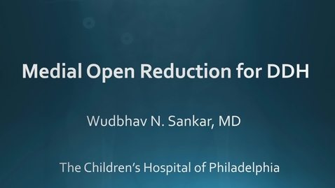 Thumbnail for entry Medial Open Reduction for DDH