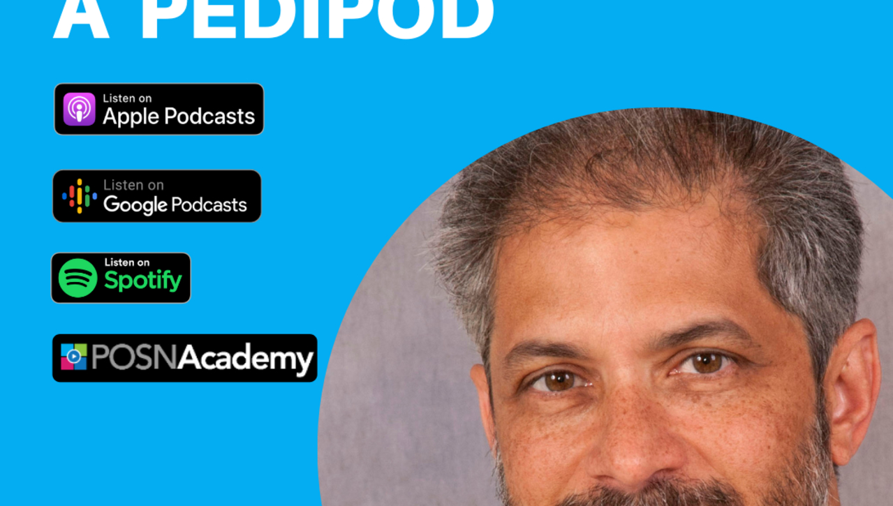 Interview with a Pedipod: Unni Narayanan, MD - March 2021