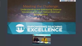 Thumbnail for entry Empowering Teaching Excellence - Meeting the Challenge: Understanding and Addressing Distance Education With Utah Native American Communities