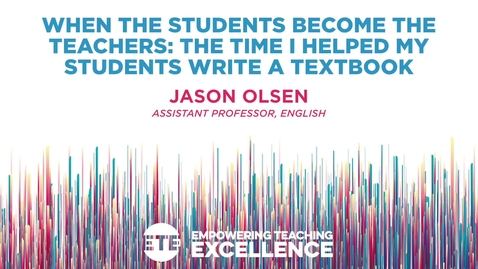 Thumbnail for entry When the Students Become the Teachers: The Time I Helped My Students Write a Textbook
