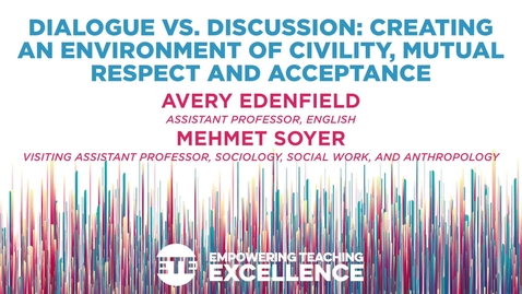 Thumbnail for entry Dialogue vs_ Discussion: Creating an Environment of Civility, Mutual Respect, and Acceptance