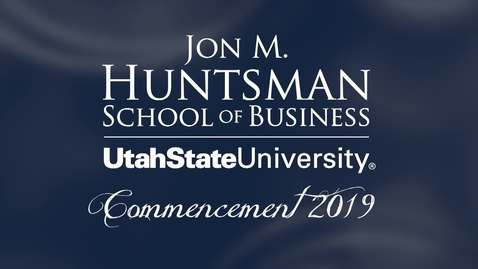 Thumbnail for entry Jon M. Huntsman School of Business Commencement Ceremony 2019