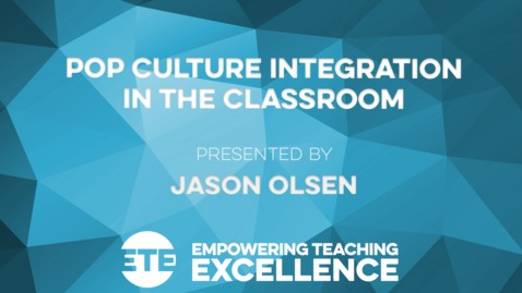 Thumbnail for entry Pop Culture Integration in the Classroom
