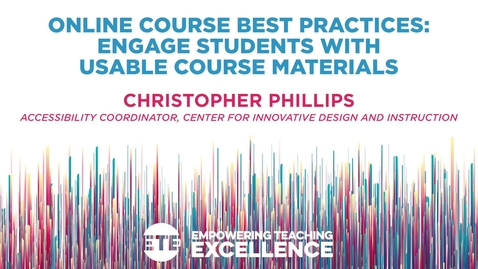 Thumbnail for entry Online Course Best Practices - Engage Students with Usable Course Materials