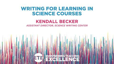 Thumbnail for entry Writing for Learning in Science Courses