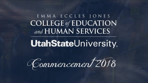 Thumbnail for entry USU Emma Eccles Jones College of Education & Human Services Graduation Ceremony 2018