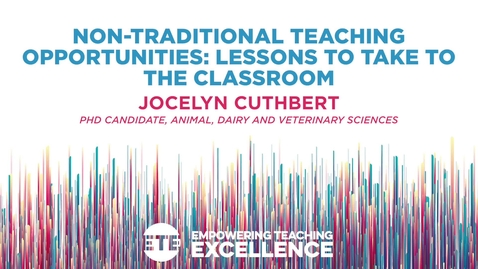 Thumbnail for entry Non-Traditional Teaching Opportunities: Lessons to Take to the Classrooms
