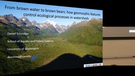 Thumbnail for entry Dr. Daniel Schindler - From Brown Water to Brown Bears: How Geomorphic Features Control Ecological Processes in Watersheds