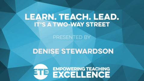 Thumbnail for entry Learn. Teach. Lead. It's a Two-way Street.