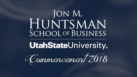 Thumbnail for entry USU Jon M. Huntsman School of Business Graduation Ceremony 2018