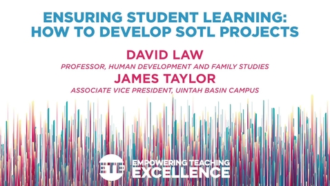 Thumbnail for entry Ensuring Student Learning: How to Develop SoTL Projects