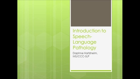 Thumbnail for entry Daphne Hartzheim - Intro to Speech-Language Pathology