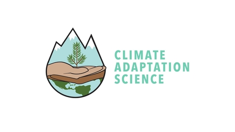 Climate Adaptation Science Promo Video 2017