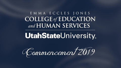 Thumbnail for entry USU Emma Eccles Jones College of Education & Human Services Undergraduate Ceremony 2019