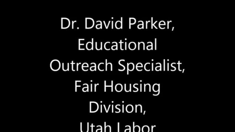 Thumbnail for entry Dr. David Parker - USU Fair Housing Practices